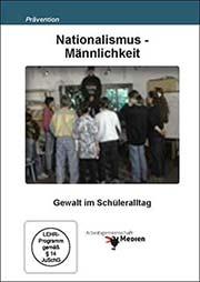 Nationalismus - Männlichkeit - Ein Unterrichtsmedium auf DVD