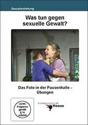 Was tun gegen sexuelle Gewalt? - Ein Unterrichtsmedium auf DVD