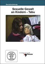 Sexuelle Gewalt an Kindern - Tabu - Ein Unterrichtsmedium auf DVD