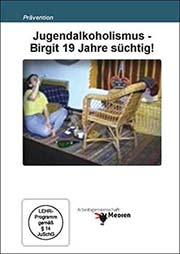 Jugendalkoholismus - Birgit 19 Jahre s�chtig! - Ein Unterrichtsmedium auf DVD