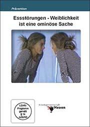 Essstörungen - Weiblichkeit ist eine ominöse Sache - Ein Unterrichtsmedium auf DVD