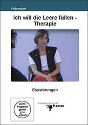 Ich will die Leere füllen - Therapie - Ein Unterrichtsmedium auf DVD