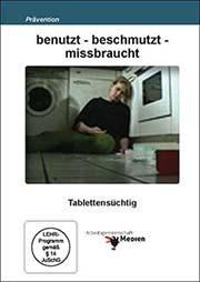 benutzt - beschmutzt - missbraucht - Ein Unterrichtsmedium auf DVD