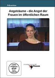 Angsträume - die Angst der Frauen im öffentlichen Raum - Ein Unterrichtsmedium auf DVD