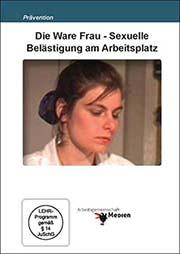 Die Ware Frau - Sexuelle Bel�stigung am Arbeitsplatz - Ein Unterrichtsmedium auf DVD