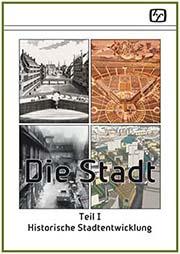 Historische Stadtentwicklung - Ein Unterrichtsmedium auf DVD