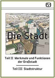 Merkmale und Funktionen der Großstadt & Stadtstruktur - Ein Unterrichtsmedium auf DVD