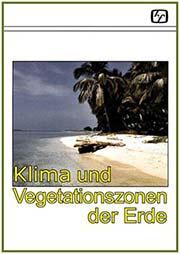 Klima und Vegetationszonen der Erde - Ein Unterrichtsmedium auf DVD