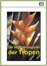 Der Vegetationsgürtel der Tropen - Ein Unterrichtsmedium auf DVD