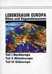 Lebensraum Europa - Klima und Vegetationszonen: Nordeuropa, Mitteleuropa, Südeuropa - Ein Unterrichtsmedium auf DVD