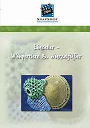 Einzeller - Wimpertiere und Wurzelfüßer - Ein Unterrichtsmedium auf DVD
