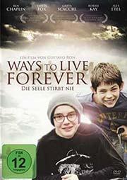 Ways to live forever (Literaturverfilmung:Wie man unsterblich wird - Jede Minute zählt) - Ein Unterrichtsmedium auf DVD