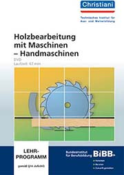 Holzbearbeitung mit Maschinen - Ein Unterrichtsmedium auf DVD