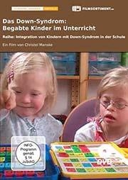 Das Down-Syndrom: Begabte Kinder im Unterricht - Ein Unterrichtsmedium auf DVD