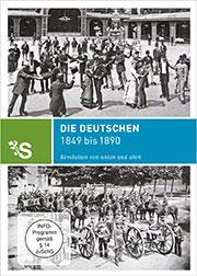 Zeitreisen - Die Deutschen 1849 bis 1890