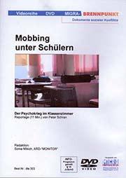 Mobbing unter Sch�lern - Ein Unterrichtsmedium auf DVD