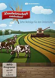 Landwirtschaft entdecken! - Ein Unterrichtsmedium auf DVD