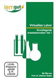 Virtuelles Labor - Grundlegende Arbeitstechniken Teil 1 - Ein Unterrichtsmedium auf DVD