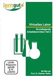 Virtuelles Labor - Grundlegende Arbeitstechniken Teil 2 - Ein Unterrichtsmedium auf DVD