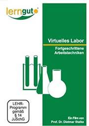 Virtuelles Labor - Fortgeschrittene Arbeitstechniken - Ein Unterrichtsmedium auf DVD
