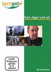 Karl Jäger und wir - Ein Unterrichtsmedium auf DVD
