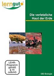Die verletzliche Haut der Erde - Ein Unterrichtsmedium auf DVD