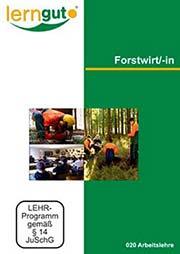Forstwirt/-in Berufsbild - Ein Unterrichtsmedium auf DVD