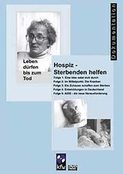 Hospiz - Sterbenden helfen - Ein Unterrichtsmedium auf DVD