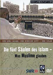 Die f�nf S�ulen des Islam - Ein Unterrichtsmedium auf DVD