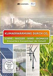 Klimaerwärmung durch CO2 - Sonne -Wasser - Wind - Biomasse - Ein Unterrichtsmedium auf DVD