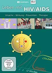 Leben mit HIV / AIDS - Ursache - Wirkung - Pr�vention - Therapie - Ein Unterrichtsmedium auf DVD