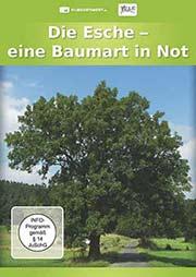 Die Esche - Eine Baumart in Not - Ein Unterrichtsmedium auf DVD