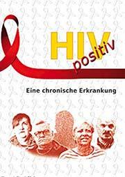 HIV positiv - Ein Unterrichtsmedium auf DVD