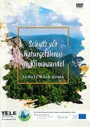 Schutz vor Naturgefahren im Klimawandel - Ein Unterrichtsmedium auf DVD