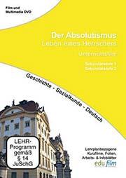 Der Absolutismus - Leben eines Herrschers - Ein Unterrichtsmedium auf DVD
