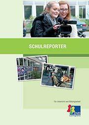 Schulreporter - Ein Unterrichtsmedium auf DVD