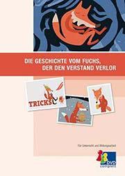 Die Geschichte vom Fuchs, der den Verstand verlor - Ein Unterrichtsmedium auf DVD