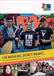 I´M MUSLIM, DON´T PANIC - Aus dem Alltag muslimischer Jugendlicher in Deutschland - Ein Unterrichtsmedium auf DVD