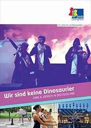 Wir sind keine Dinosaurier - Jung und jüdisch in Deutschland - Ein Unterrichtsmedium auf DVD