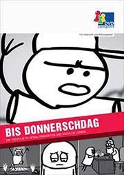 Bis Donnerschdag - Ein Trickfilm zu Gewaltprävention und sozialem Lernen - Ein Unterrichtsmedium auf DVD
