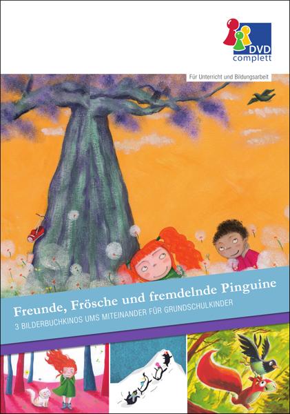 Freunde, Frösche und fremdelnde Pinguine - Ein Unterrichtsmedium auf DVD