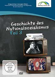 Geschichte des Nationalsozialismus Teil 3 - Ein Unterrichtsmedium auf DVD