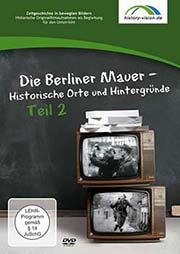 Die Berliner Mauer Teil 2 - Ein Unterrichtsmedium auf DVD
