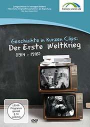 Geschichte in kurzen Clips: Der Erste Weltkrieg (1914 - 1918) - Ein Unterrichtsmedium auf DVD