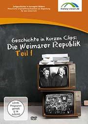 Geschichte in kurzen Clips: Die Weimarer Republik Teil 1 - Ein Unterrichtsmedium auf DVD