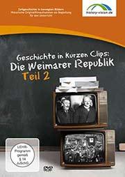 Geschichte in kurzen Clips: Die Weimarer Republik Teil 2 - Ein Unterrichtsmedium auf DVD