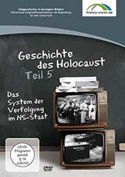 Die Geschichte des Holocaust Teil 5 - Ein Unterrichtsmedium auf DVD