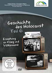 Die Geschichte des Holocaust Teil 6 - Ein Unterrichtsmedium auf DVD