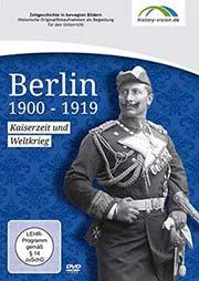 Berlin 1900 - 1919 - Ein Unterrichtsmedium auf DVD