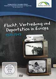 Flucht, Vertreibung und Deportation in Europa - Ein Unterrichtsmedium auf DVD